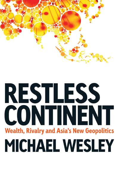 Finian Cullity reviews 'Restless Continent' by Michael Wesley