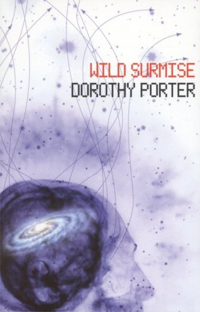 Stephanie Trigg reviews 'Wild Surmise' by Dorothy Porter