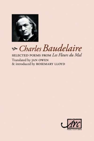 Brian Nelson reviews 'Selected Poems from Les Fleurs du mal' by Charles Baudelaire, translated by Jan Owen