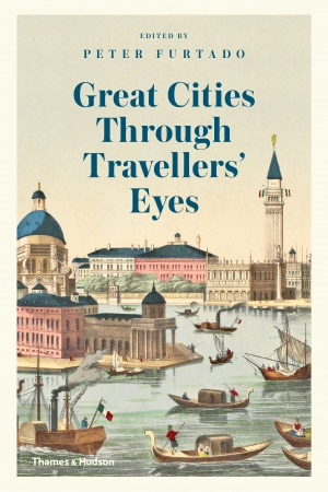 Nicole Abadee reviews 'Great Cities Through Travellers' Eyes' by Peter Furtado