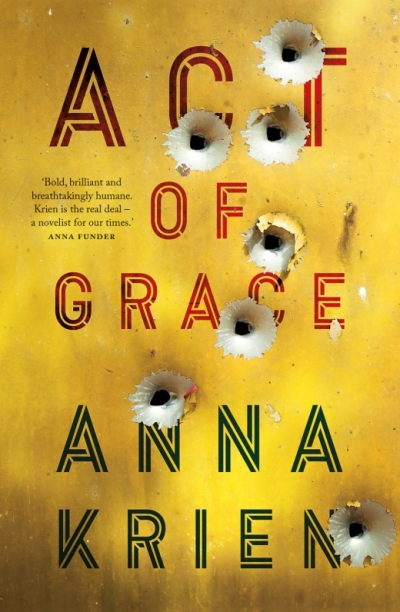 Alice Nelson reviews 'Act of Grace' by Anna Krien