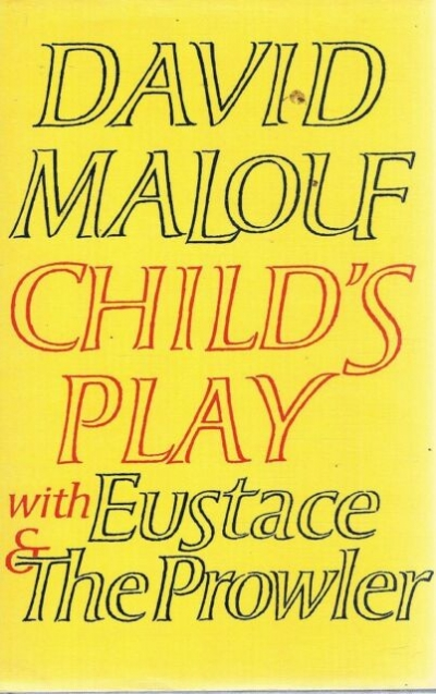 Laurie Clancy reviews 'Child's Play' and 'Fly Away Peter' by David Malouf