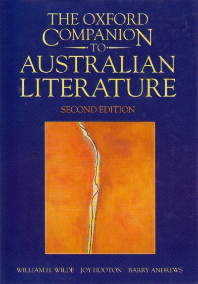 Peter Pierce reviews 'The Oxford Companion to Australian Literature (Second Edition)' edited by William H. Wilde, Joy Hooton, and Barry Andrews