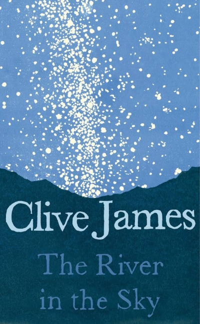 Geoff Page reviews 'The River in the Sky' by Clive James