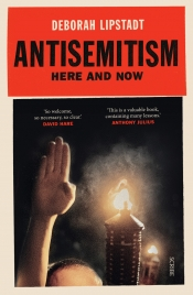 Ilana Snyder reviews 'Antisemitism: Here and now' by Deborah Lipstadt