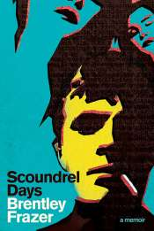 Duncan Fardon reviews 'Scoundrel Days: A memoir' by Brentley Frazer