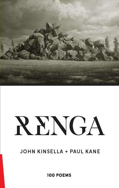 David McCooey reviews 'Renga: 100 poems' by John Kinsella and Paul Kane