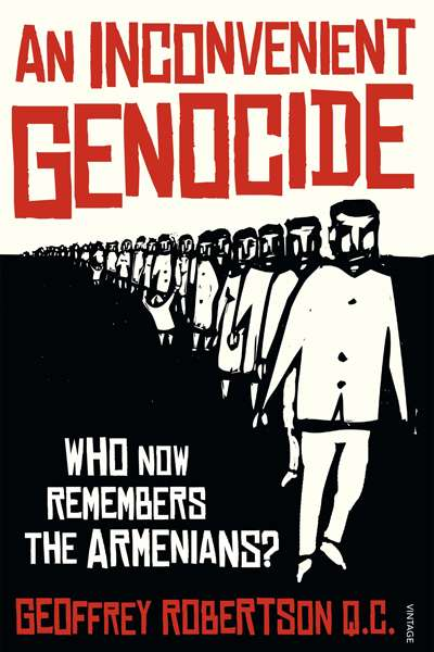 Neil Kaplan reviews 'An Inconvenient Genocide' by Geoffrey Robertson