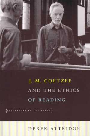 Sue Thomas reviews 'J.M. Coetzee And The Ethics Of Reading: Literature in the event' by Derek Attridge