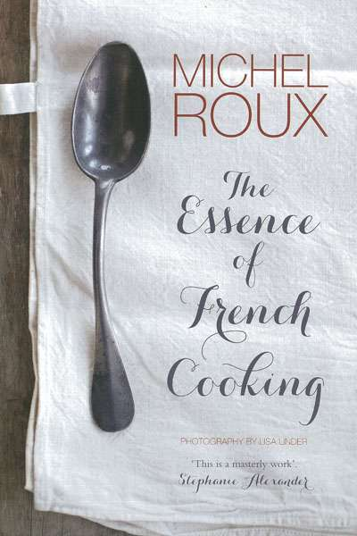 Christopher Menz reviews 'The Essence of French Cooking' by Michel Roux and 'The Best of Gretta Anna with Martin Teplitzky' by Gretta Anna Teplitzky and Martin Teplitzky