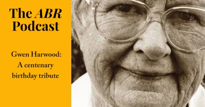 The ABR Podcast: Gwen Harwood: A centenary birthday tribute | #17