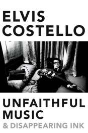 Doug Wallen reviews 'Unfaithful Music and Disappearing Ink' by Elvis Costello