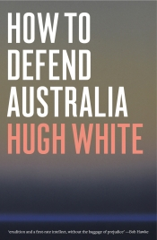 Chengxin Pan reviews 'How to Defend Australia' by Hugh White