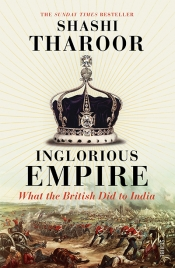 Mridula Nath Chakraborty reviews 'Inglorious Empire: What the British did to India' by Shashi Tharoor