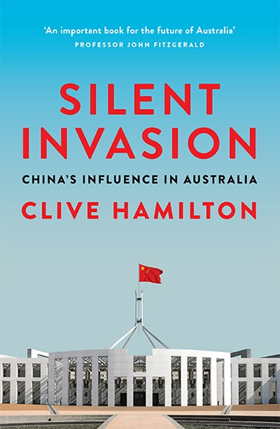 David Brophy reviews 'Silent Invasion: China's Influence in Australia' by Clive Hamilton