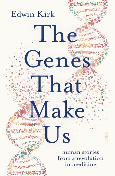Diane Stubbings reviews 'The Genes That Make Us: Human stories from a revolution in medicine' by Edwin Kirk