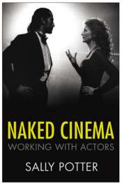 Michael Morley reviews 'Naked Cinema' by Sally Potter