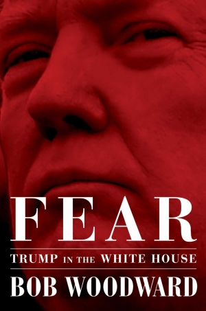 Varun Ghosh reviews 'Fear: Trump in the White House' by Bob Woodward