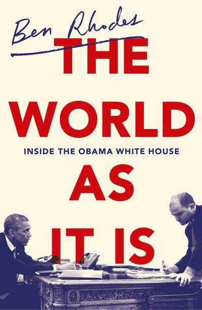 Varun Ghosh reviews 'The World As It Is: Inside the Obama White House' by Ben Rhodes and 'Yes We (Still) Can: Politics in the age of Obama, Twitter, and Trump' by Dan Pfeiffer