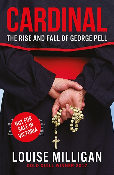 Barney Zwartz reviews 'Cardinal: The rise and fall of George Pell' by Louise Milligan