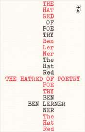 David McCooey reviews 'The Hatred of Poetry' by Ben Lerner