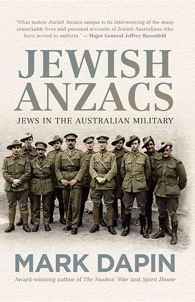 Elisabeth Holdsworth reviews 'Jewish Anzacs: Jews in the Australian military' by Mark Dapin