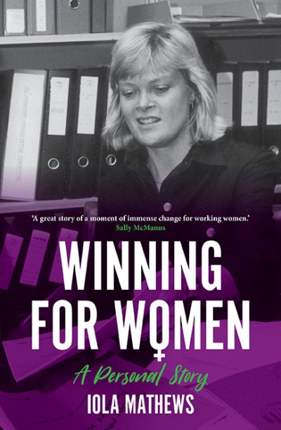 Noel Turnbull reviews 'Winning for Women: A personal story' by Iola Mathews