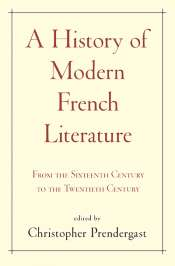 Colin Nettelbeck reviews 'A History of Modern French Literature: From the sixteenth century to the twentieth century' edited by Christopher Prendergast
