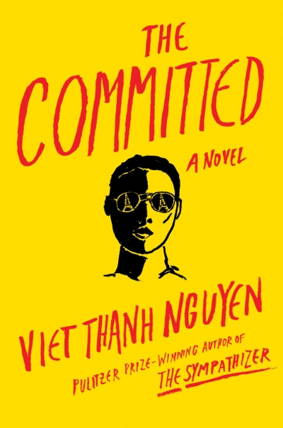 Nicole Abadee reviews 'The Committed' by Viet Thanh Nguyen