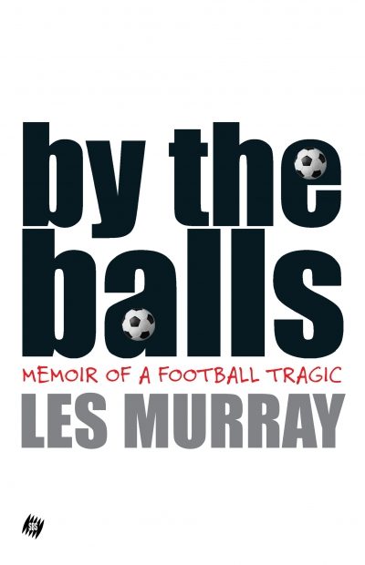 Jay Daniel Thompson reviews 'By the Balls' by Les Murray