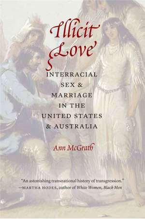 Mark McKenna reviews 'Illicit Love: Interracial sex and marriage in the United States and Australia' by Ann McGrath