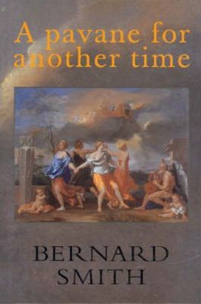 Peter Craven reviews 'A Pavane for Another Time' by Bernard Smith