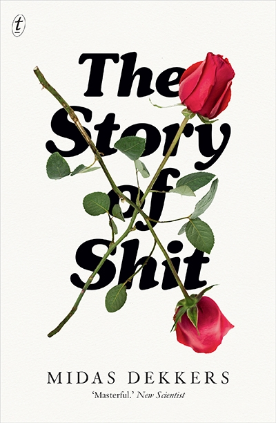 Lauren Fuge reviews 'The Story of Shit' by Midas Dekkers, translated by Nancy Forest-Flier
