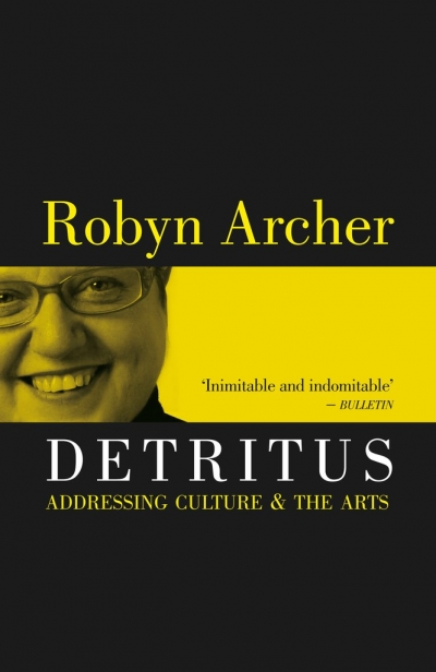 Alison Broinowski reviews 'Detritus' by Robyn Archer