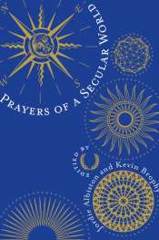 Peter Kenneally reviews 'Prayers of a Secular World' edited by Jordie Albiston and Kevin Brophy