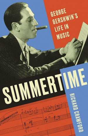 Paul Kildea reviews 'Summertime: George Gershwin's life in music' by Richard Crawford