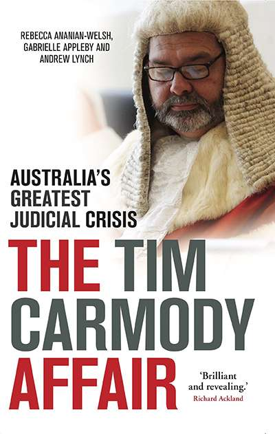 David Rolph reviews 'The Tim Carmody Affair: Australia's greatest judical crisis' by Rebecca Ananian-Welsh, Gabrielle Appleby, and Andrew Lynch