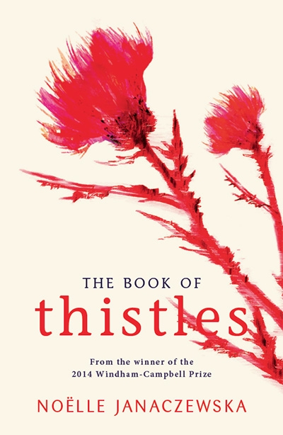 Ceridwen Spark reviews 'The Book of Thistles' by Noëlle Janaczewska