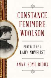 Brenda Niall reviews 'Constance Fenimore Woolson: Portrait of a lady novelist' by Anne Boyd Rioux