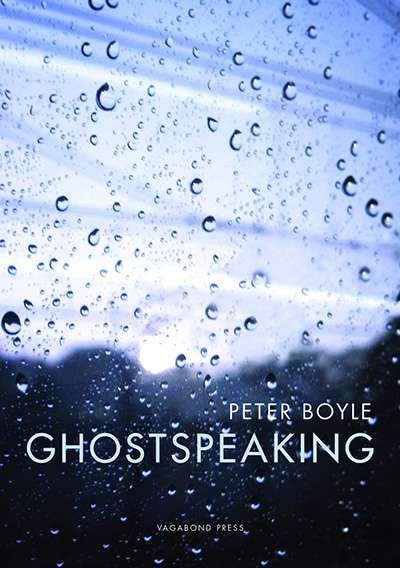 Kevin Brophy reviews 'Ghostspeaking' by Peter Boyle