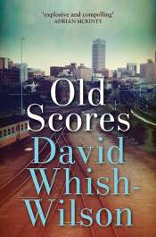 Dean Biron reviews 'Old Scores' by David Whish-Wilson