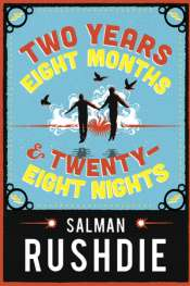 Jane Sullivan reviews 'Two Years Eight Months and Twenty-Eight Nights' by Salman Rushdie