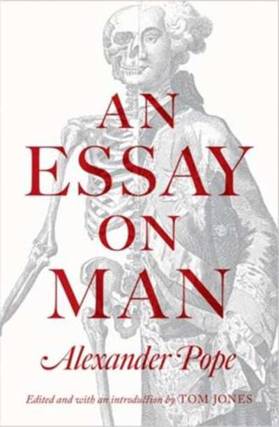 Robert Phiddian reviews 'An Essay on Man' by Alexander Pope, edited by Tom Jones