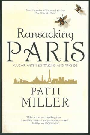 Judith Armstrong reviews 'Ransacking Paris' by Patti Miller
