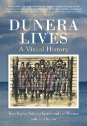 Astrid Edwards reviews 'Dunera Lives: Volume 1: A visual history' by Ken Inglis, Seumas Spark, and Jay Winter with Carol Bunyan