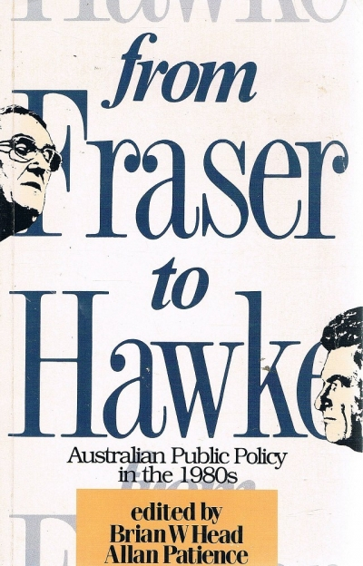 Judith Brett reviews 'From Fraser to Hawke: Australian Public Policies in the 1980s' by Brian Head and Allan Patience and 'The Hawke–Keating Hijack: the ALP in Transition' by Dean Jaensch
