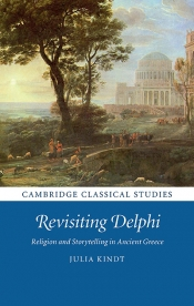 Greta Hawes reviews 'Revisiting Delphi: Religion and storytelling in Ancient Greece' by Julia Kindt