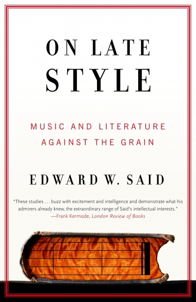 Ian Donaldson reviews 'On Late Style: Music and literature against the grain' by Edward W. Said