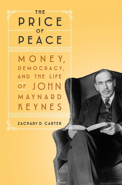 John Tang reviews 'The Price of Peace: Money, democracy and the life of John Maynard Keynes' by Zachary D. Carter