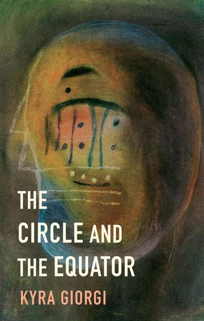 David Latham reviews 'The Circle and the Equator' by Kyra Giorgi